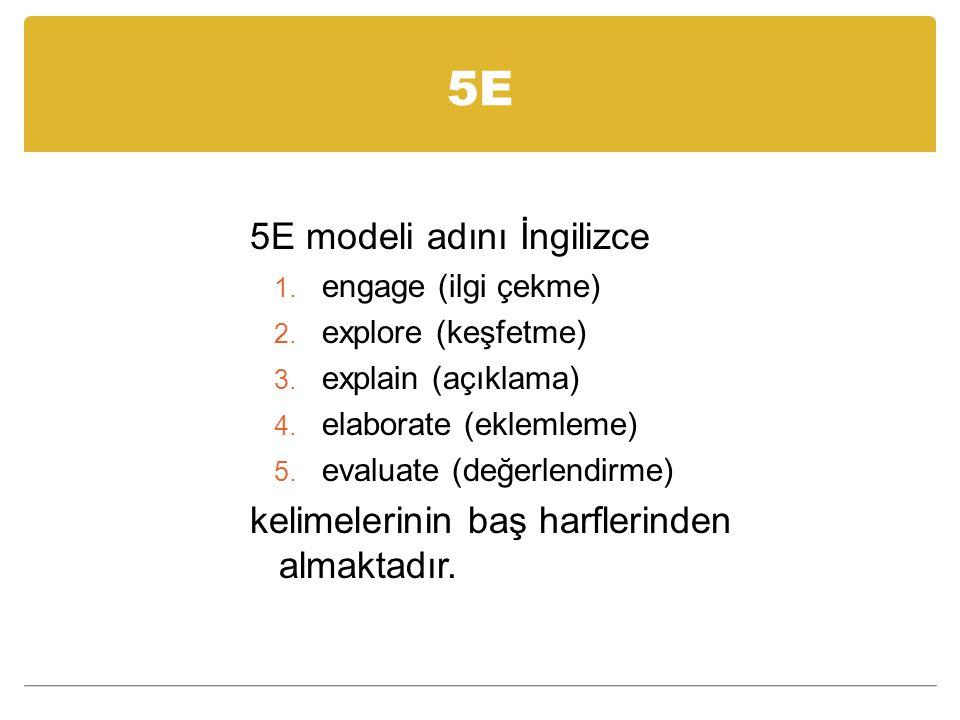 5E 5E modeli adını İngilizce