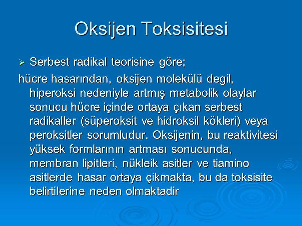 Oksijen Toksisitesi Serbest radikal teorisine göre;