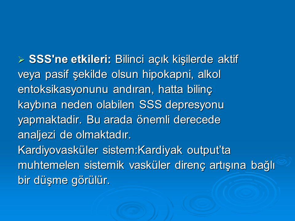 SSS ne etkileri: Bilinci açık kişilerde aktif