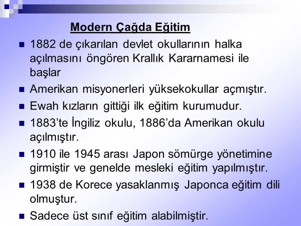 Modern Çağda Eğitim 1882 de çıkarılan devlet okullarının halka açılmasını öngören Krallık Kararnamesi ile başlar.