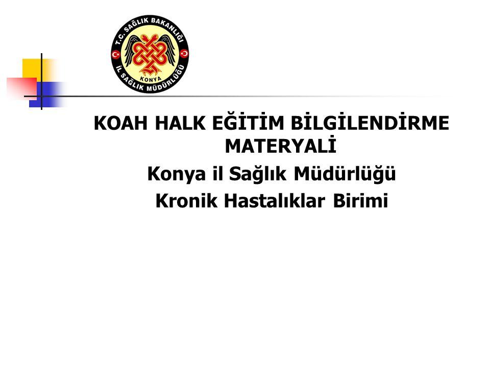 KOAH HALK EĞİTİM BİLGİLENDİRME MATERYALİ Konya il Sağlık Müdürlüğü