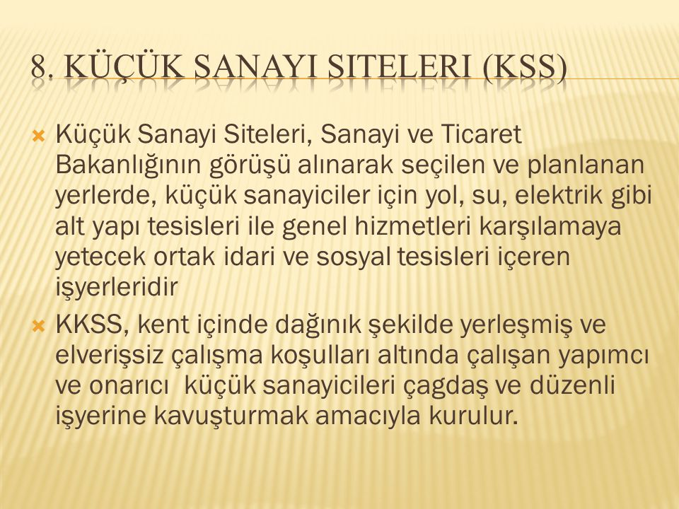 8. Küçük Sanayi Siteleri (KSS)