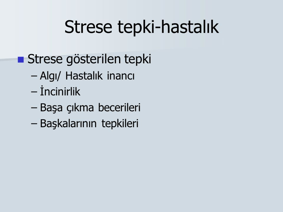Strese tepki-hastalık