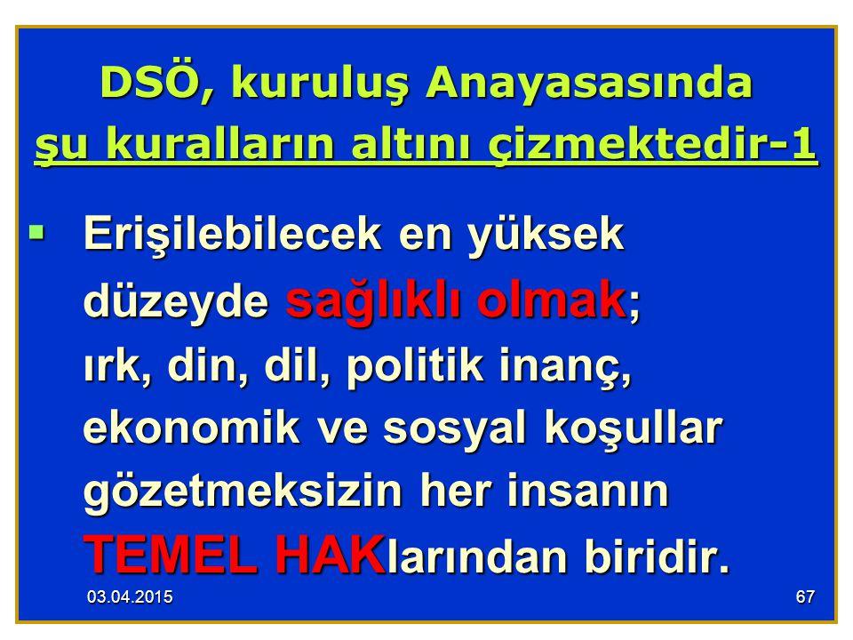 DSÖ, kuruluş Anayasasında şu kuralların altını çizmektedir-1