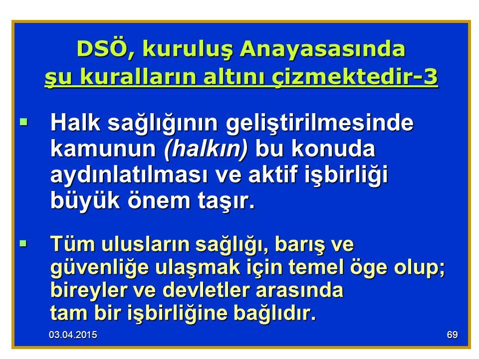 DSÖ, kuruluş Anayasasında şu kuralların altını çizmektedir-3