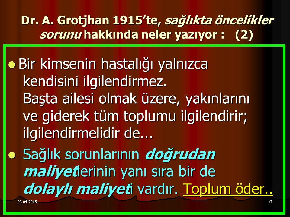 Dr. A. Grotjhan 1915'te, sağlıkta öncelikler sorunu hakkında neler yazıyor : (2)