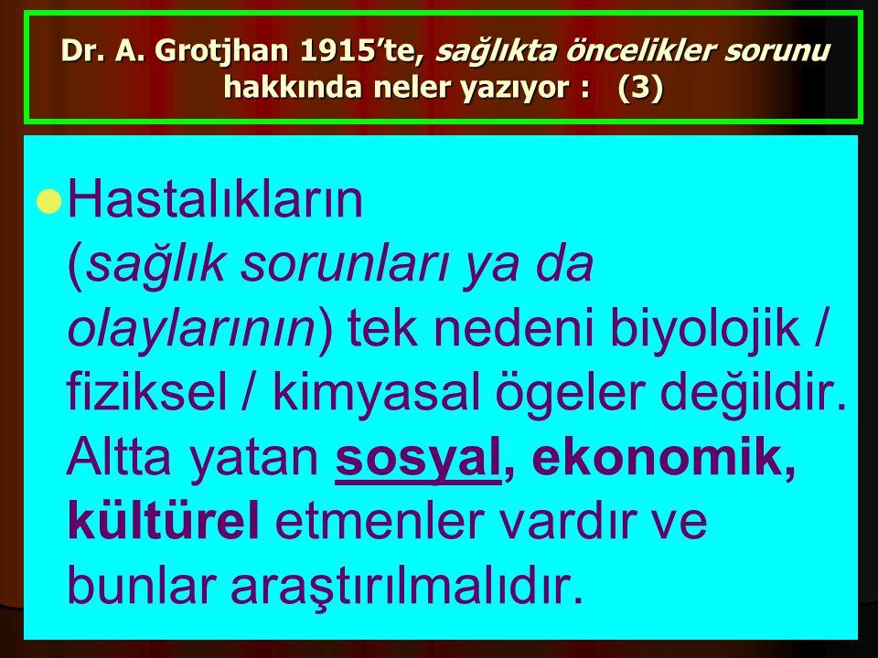 Dr. A. Grotjhan 1915'te, sağlıkta öncelikler sorunu hakkında neler yazıyor : (3)
