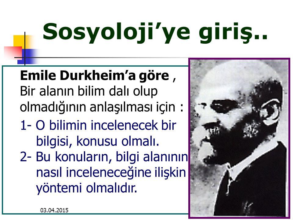 Sosyoloji'ye giriş.. Emile Durkheim'a göre , Bir alanın bilim dalı olup olmadığının anlaşılması için :