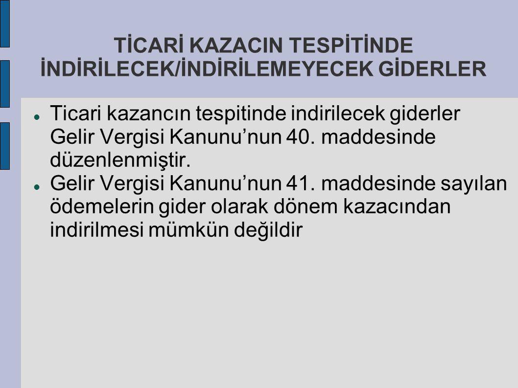 TİCARİ KAZACIN TESPİTİNDE İNDİRİLECEK/İNDİRİLEMEYECEK GİDERLER