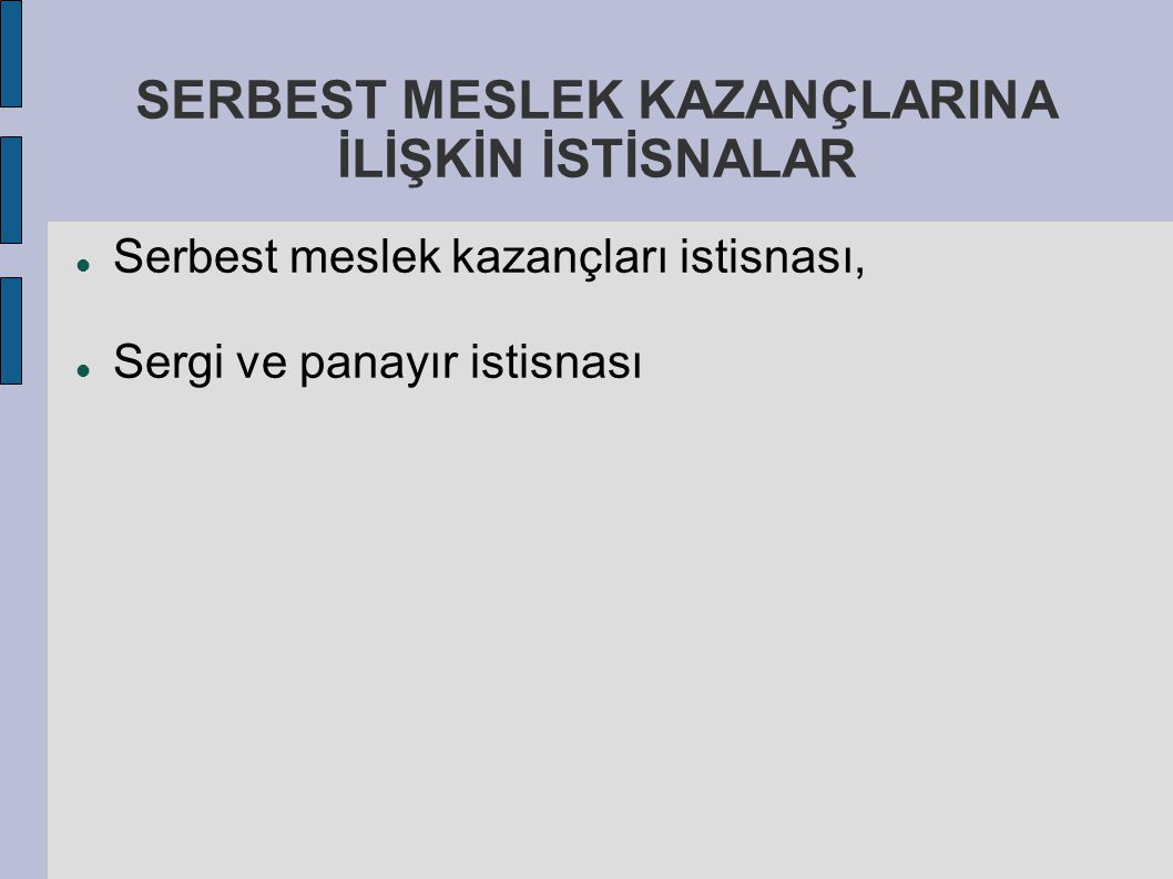 SERBEST MESLEK KAZANÇLARINA İLİŞKİN İSTİSNALAR