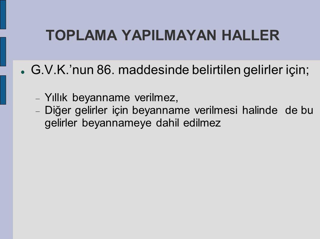 TOPLAMA YAPILMAYAN HALLER