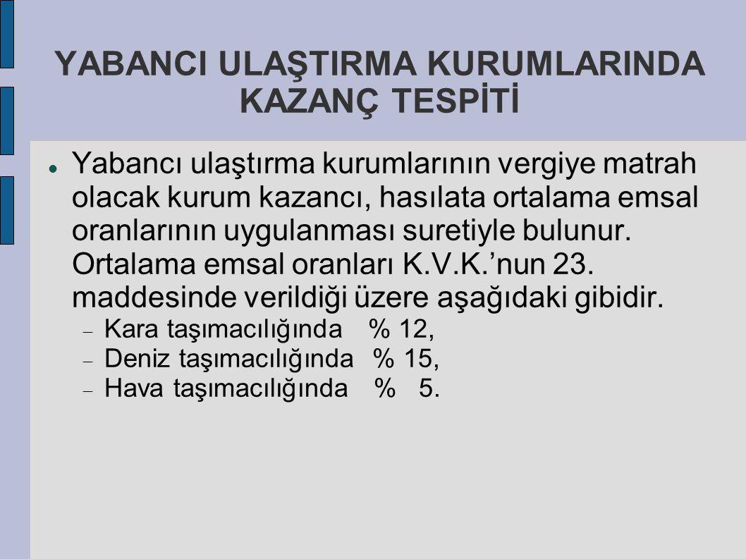 YABANCI ULAŞTIRMA KURUMLARINDA KAZANÇ TESPİTİ