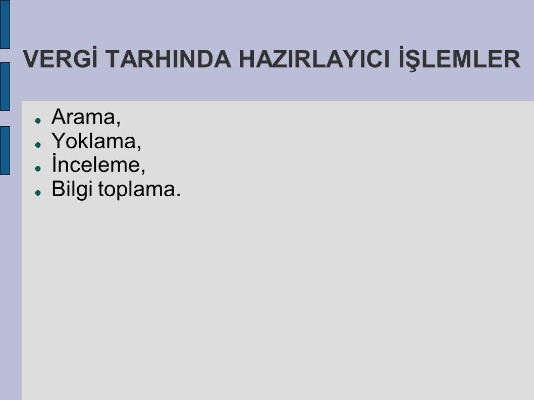 VERGİ TARHINDA HAZIRLAYICI İŞLEMLER