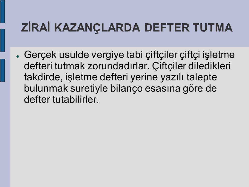 ZİRAİ KAZANÇLARDA DEFTER TUTMA