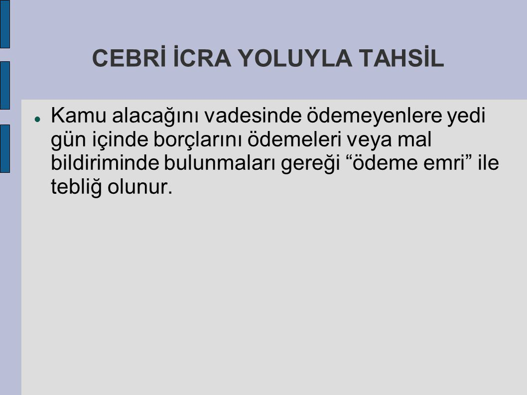 CEBRİ İCRA YOLUYLA TAHSİL