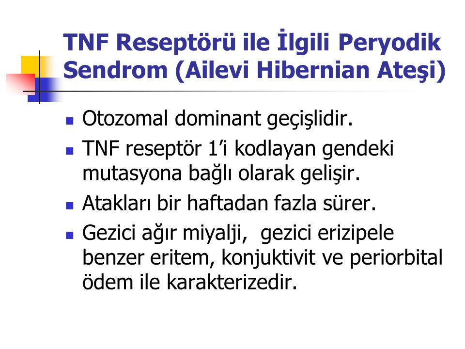 TNF Reseptörü ile İlgili Peryodik Sendrom (Ailevi Hibernian Ateşi)