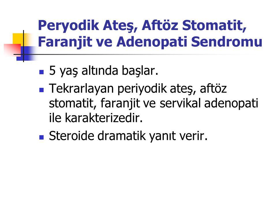 Peryodik Ateş, Aftöz Stomatit, Faranjit ve Adenopati Sendromu