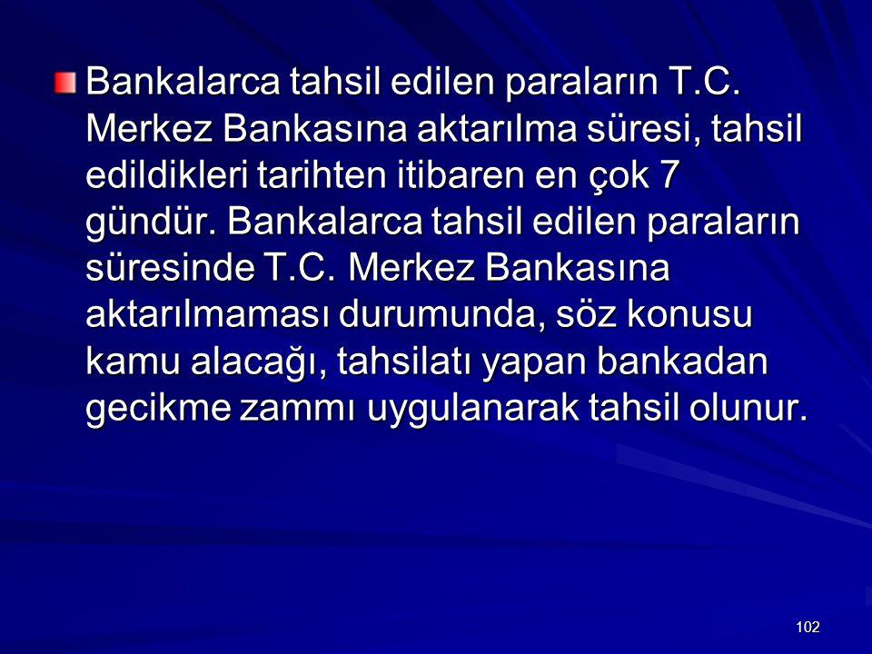 Bankalarca tahsil edilen paraların T. C