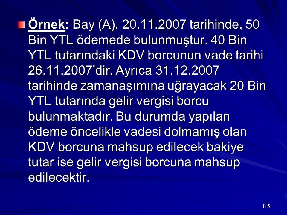 Örnek: Bay (A), 20. 11. 2007 tarihinde, 50 Bin YTL ödemede bulunmuştur