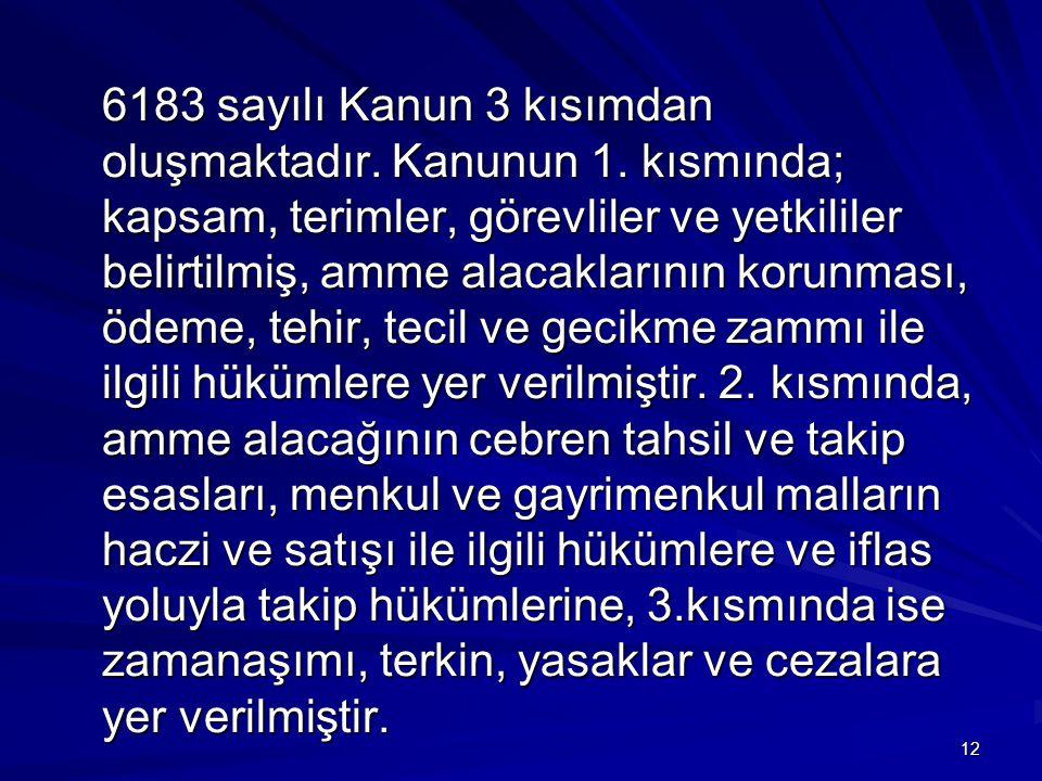 6183 sayılı Kanun 3 kısımdan oluşmaktadır. Kanunun 1