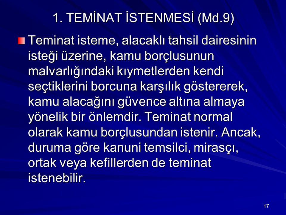 1. TEMİNAT İSTENMESİ (Md.9)