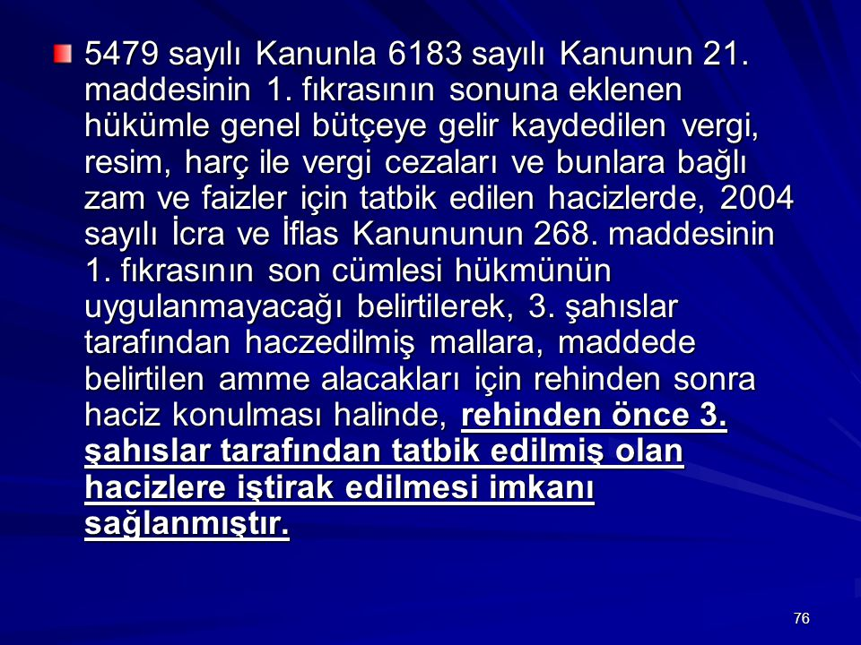 5479 sayılı Kanunla 6183 sayılı Kanunun 21. maddesinin 1
