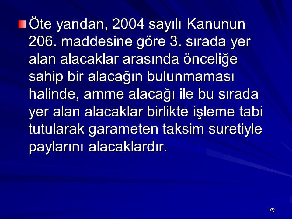 Öte yandan, 2004 sayılı Kanunun 206. maddesine göre 3