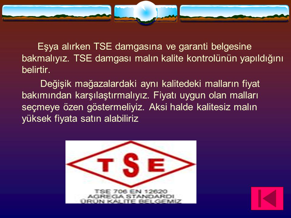 Eşya alırken TSE damgasına ve garanti belgesine bakmalıyız