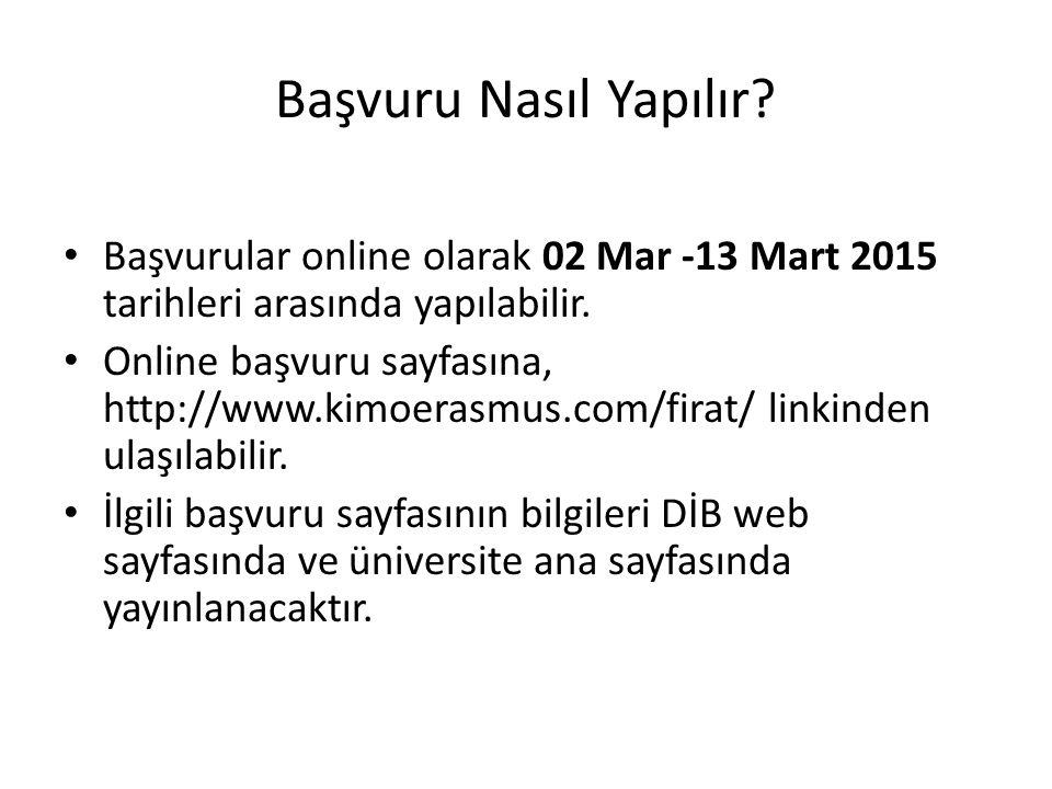 Başvuru Nasıl Yapılır Başvurular online olarak 02 Mar -13 Mart 2015 tarihleri arasında yapılabilir.