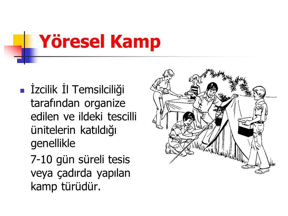 Yöresel Kamp İzcilik İl Temsilciliği tarafından organize edilen ve ildeki tescilli ünitelerin katıldığı genellikle.