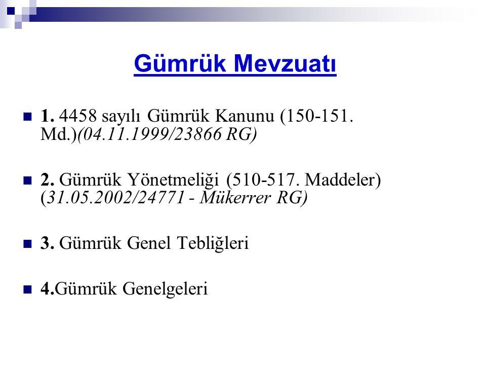 1. 4458 sayılı Gümrük Kanunu (150-151. Md.)(04.11.1999/23866 RG)
