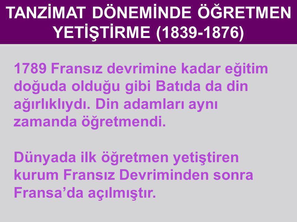 TANZİMAT DÖNEMİNDE ÖĞRETMEN YETİŞTİRME (1839-1876)