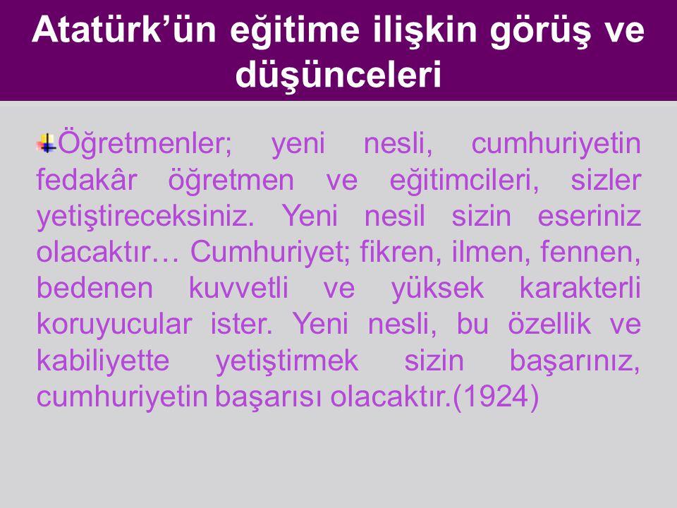 Atatürk'ün eğitime ilişkin görüş ve düşünceleri