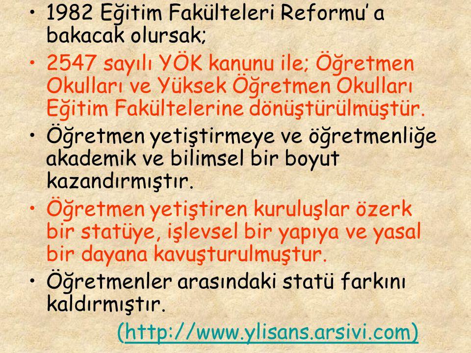1982 Eğitim Fakülteleri Reformu' a bakacak olursak;