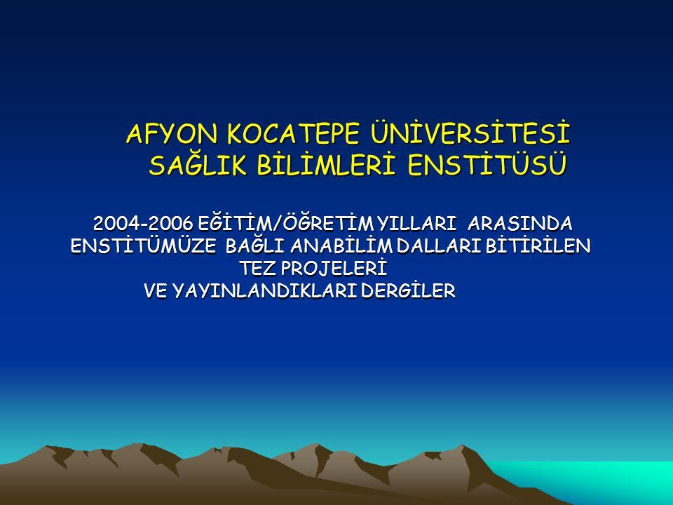 AFYON KOCATEPE ÜNİVERSİTESİ SAĞLIK BİLİMLERİ ENSTİTÜSÜ