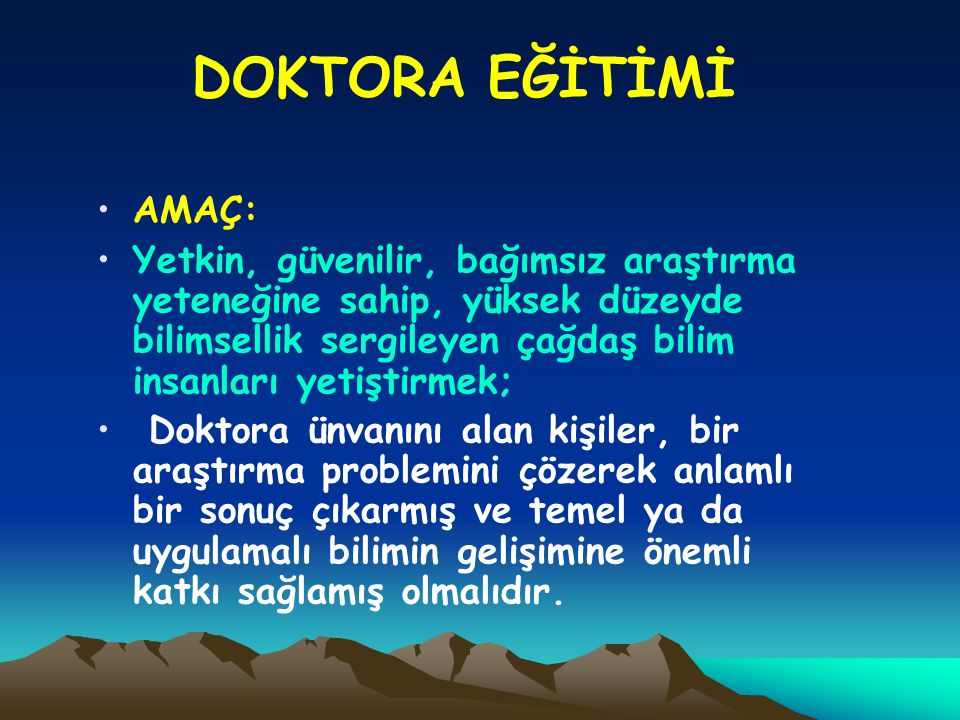 DOKTORA EĞİTİMİ AMAÇ: