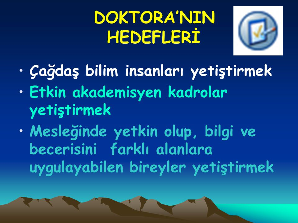 DOKTORA'NIN HEDEFLERİ