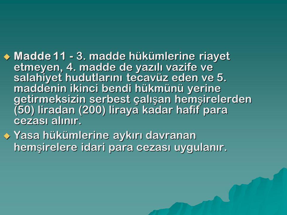 Madde 11 - 3. madde hükümlerine riayet etmeyen, 4