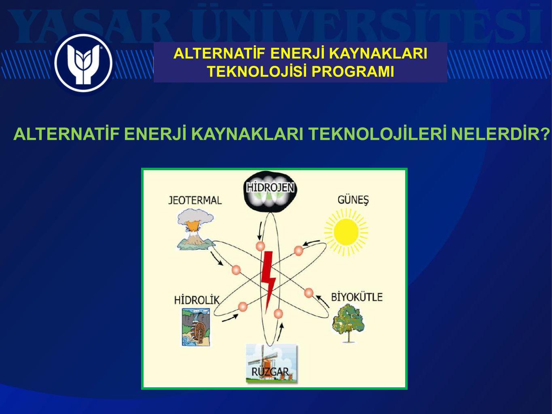 ALTERNATİF ENERJİ KAYNAKLARI TEKNOLOJİLERİ NELERDİR