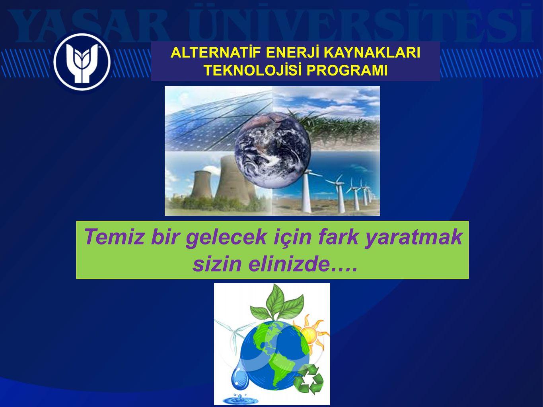 ALTERNATİF ENERJİ KAYNAKLARI Temiz bir gelecek için fark yaratmak