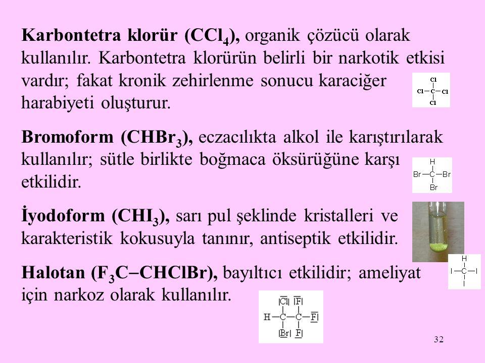 Karbontetra klorür (CCl4), organik çözücü olarak kullanılır