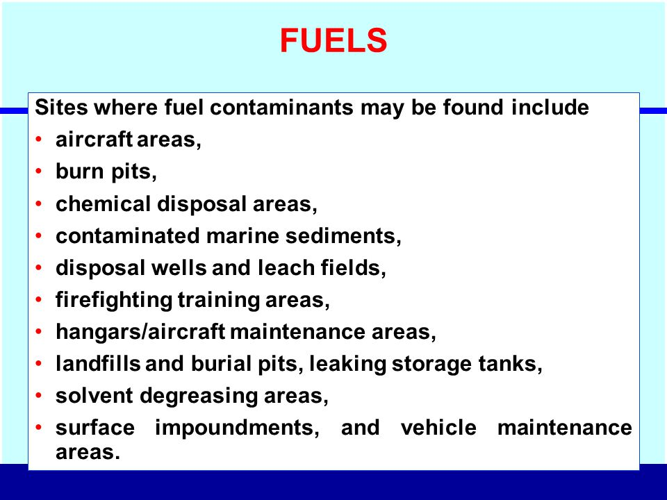 FUELS Sites where fuel contaminants may be found include