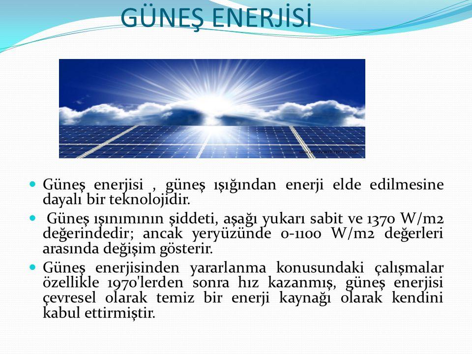 GÜNEŞ ENERJİSİ Güneş enerjisi , güneş ışığından enerji elde edilmesine dayalı bir teknolojidir.