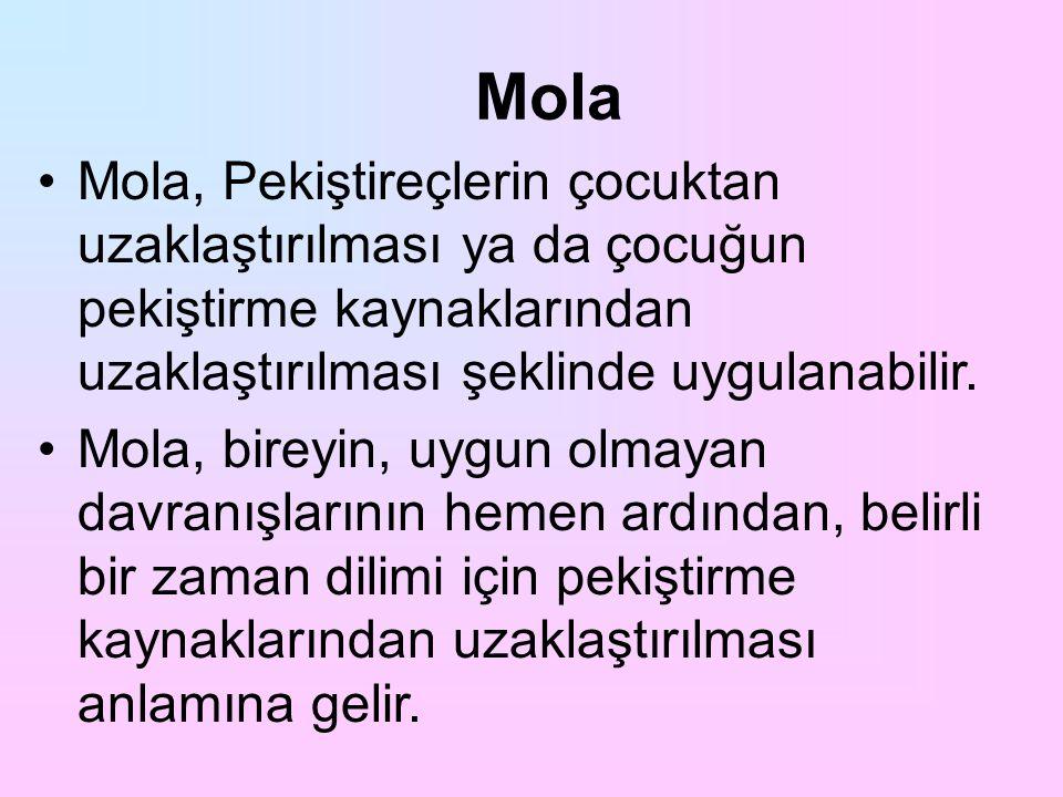 Mola Mola, Pekiştireçlerin çocuktan uzaklaştırılması ya da çocuğun pekiştirme kaynaklarından uzaklaştırılması şeklinde uygulanabilir.