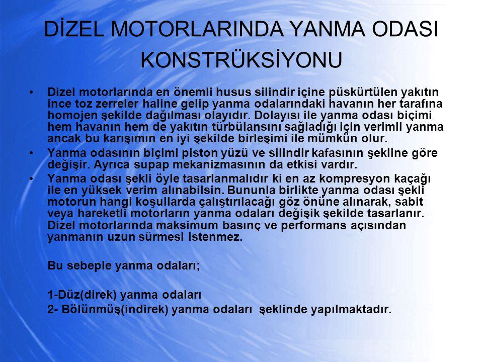 DİZEL MOTORLARINDA YANMA ODASI KONSTRÜKSİYONU