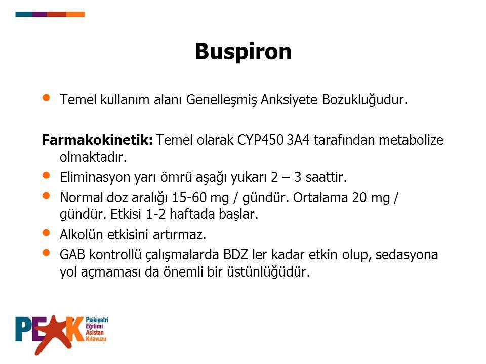 Buspiron Temel kullanım alanı Genelleşmiş Anksiyete Bozukluğudur.