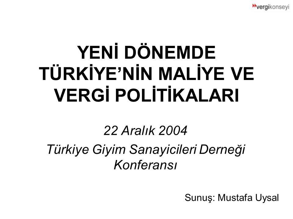 YENİ DÖNEMDE TÜRKİYE'NİN MALİYE VE VERGİ POLİTİKALARI