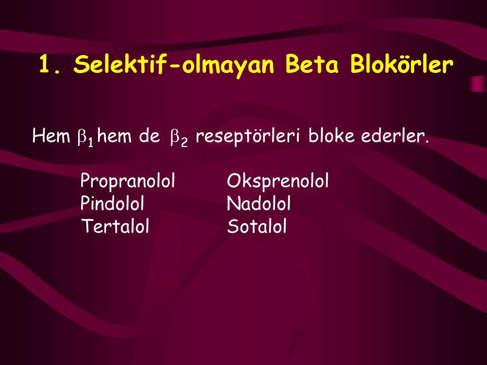 1. Selektif-olmayan Beta Blokörler