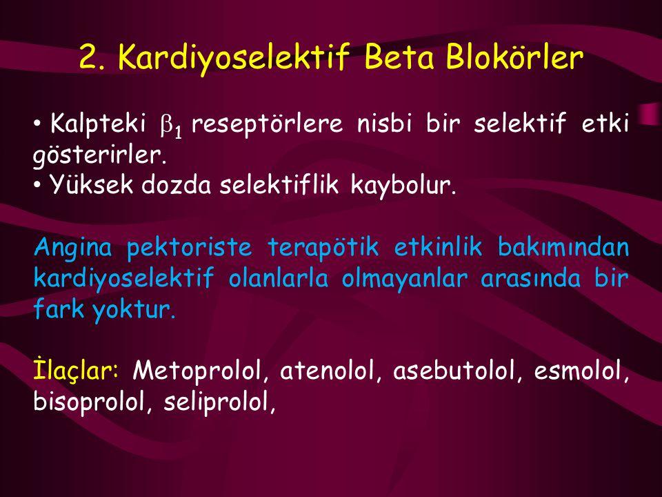 2. Kardiyoselektif Beta Blokörler