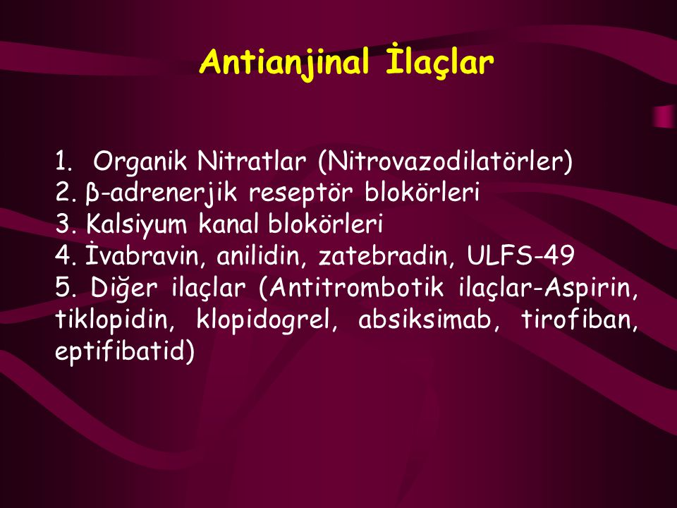 Antianjinal İlaçlar Organik Nitratlar (Nitrovazodilatörler)